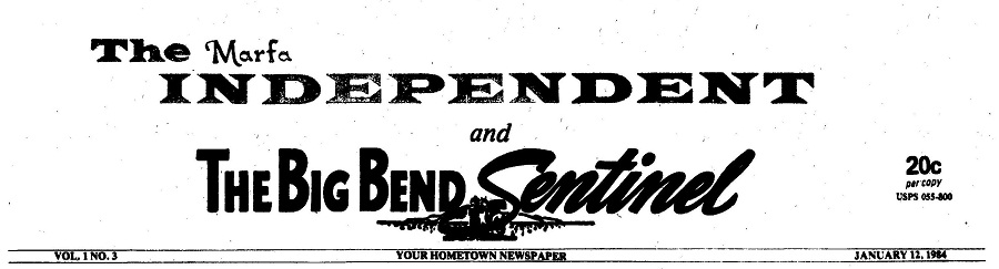 The Marfa Independent and The Big Bend Sentinel 1984 - 1992